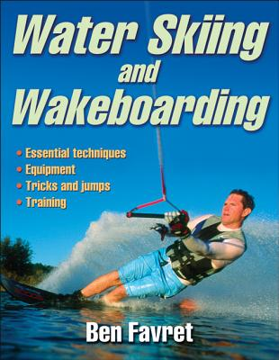 Water Skiing and Wakeboarding By Favret, Ben